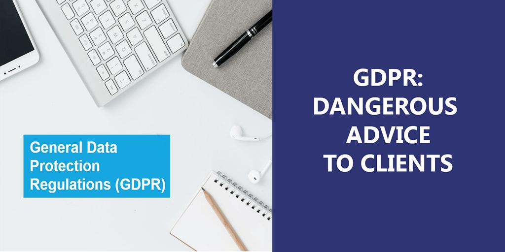 GDPR_dangerous_advice_to_clients