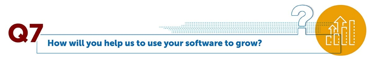 How will you help us to use your software to grow?