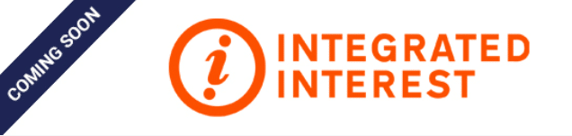 Integrated Interest Coming Soon